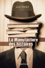 Luc Fivet La manufacture des histoires