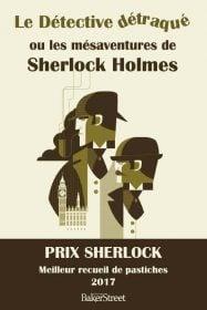 les mésaventures de Sherlok Holmes Editions Baker Street