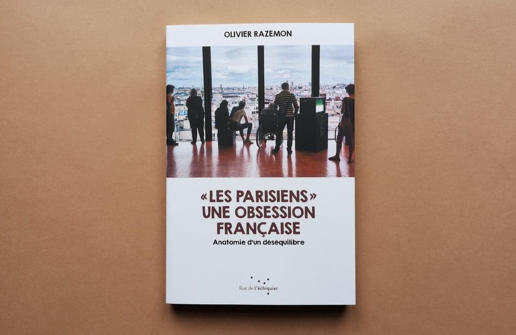 livre Les parisiens, une obsession française d'Olivier Razemon aux éditions Rue de l'Échiquier.