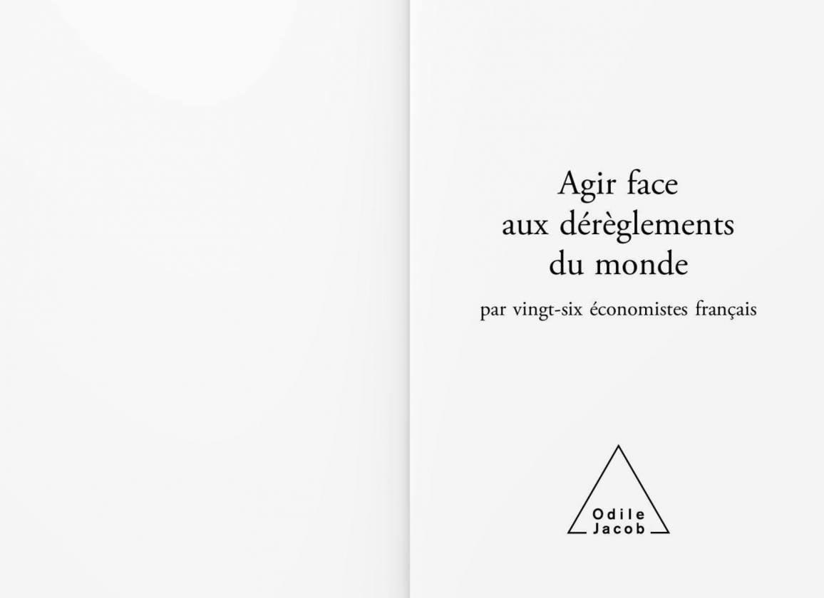 Agir face aux dérèglements du monde aux Editions Odile Jacob.
